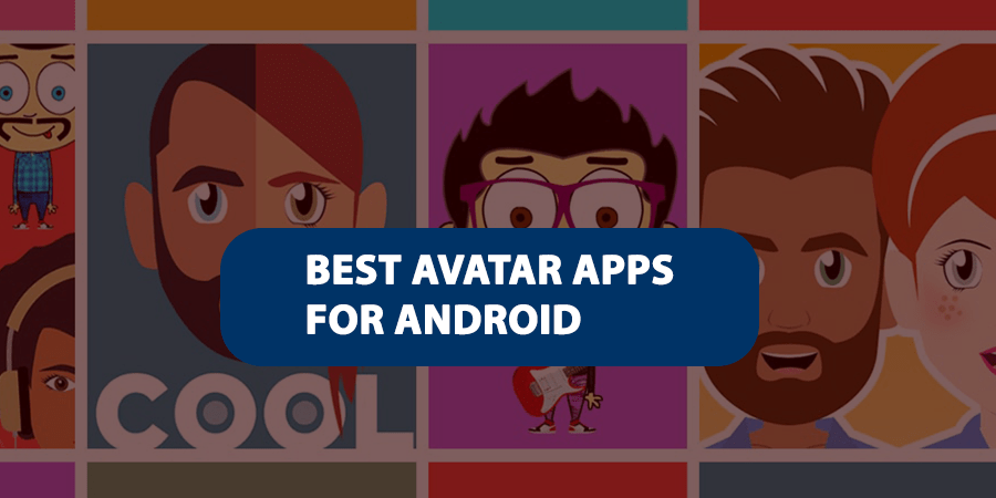 Best Avatar Apps for Android