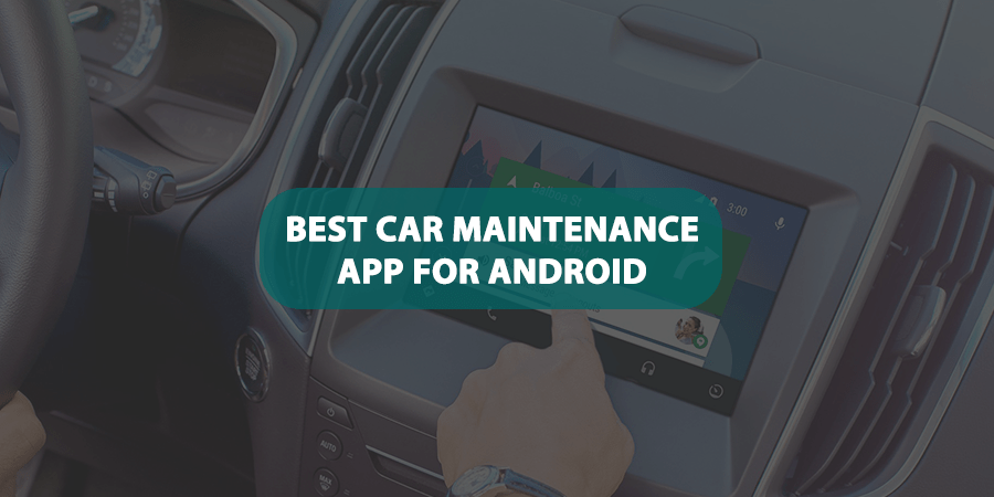 Best Car Maintenance App For Android