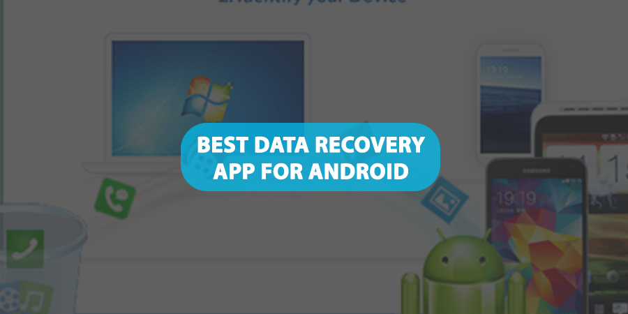Best Data Recovery App For Android
