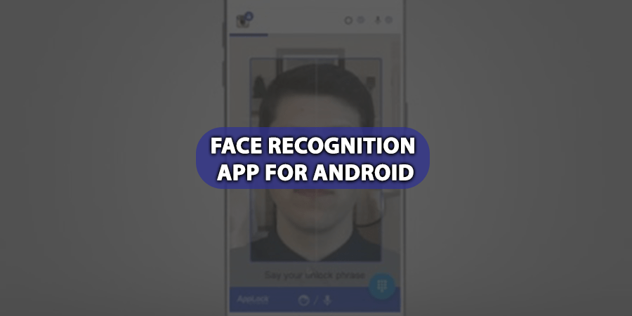 Face Recognition App For Android
