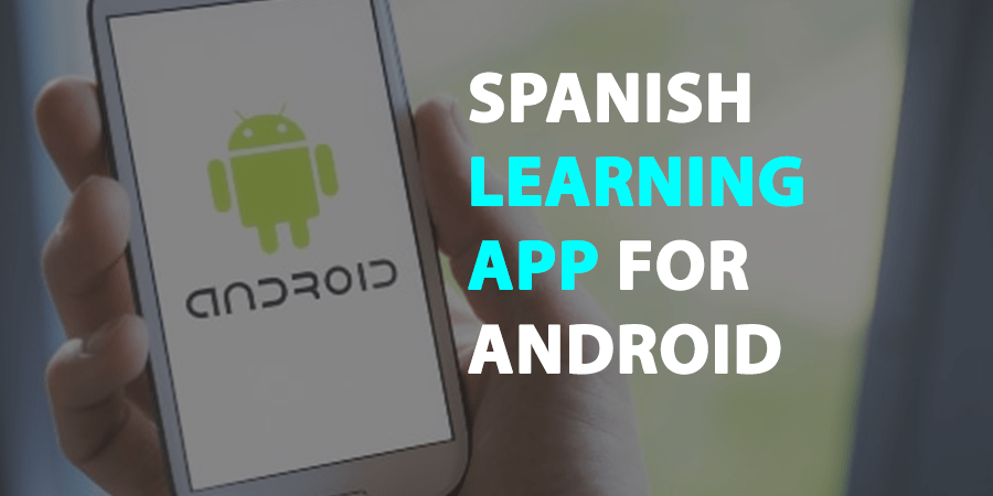 spanish learning app for android