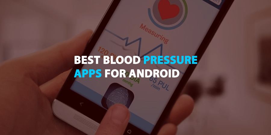 Best Blood Pressure Apps for Android
