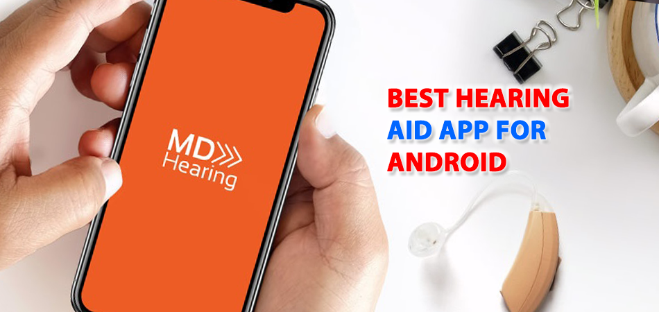 best-hearing-aid-app-for-android